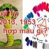 Tuổi Quý Tỵ 2013, 1953 hợp màu gì để mang may mắn, tài lộc?